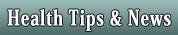 HEALTH TIPS & NEWS FROM ALTERNATIVE MEDICINE, BUTTON